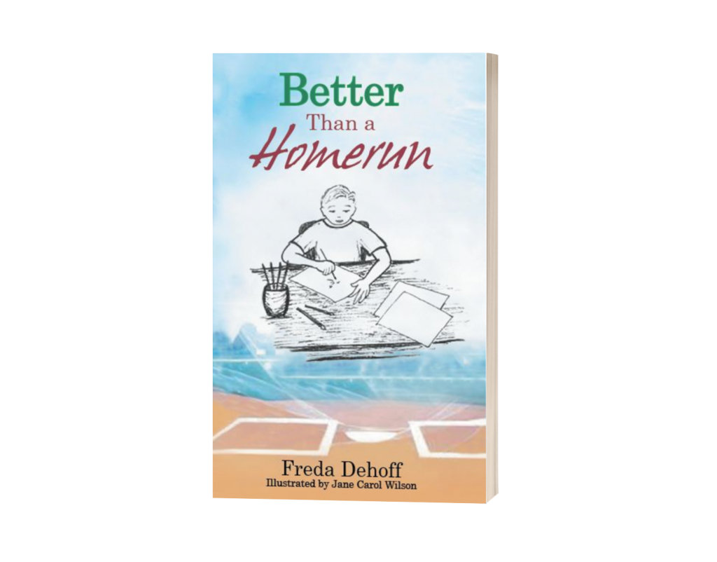 Better Than a Homerun by Freda Dehoff