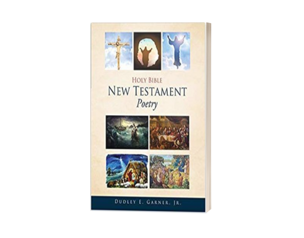 Holy Bible New Testament Poetry by Dudley E Garner Jr