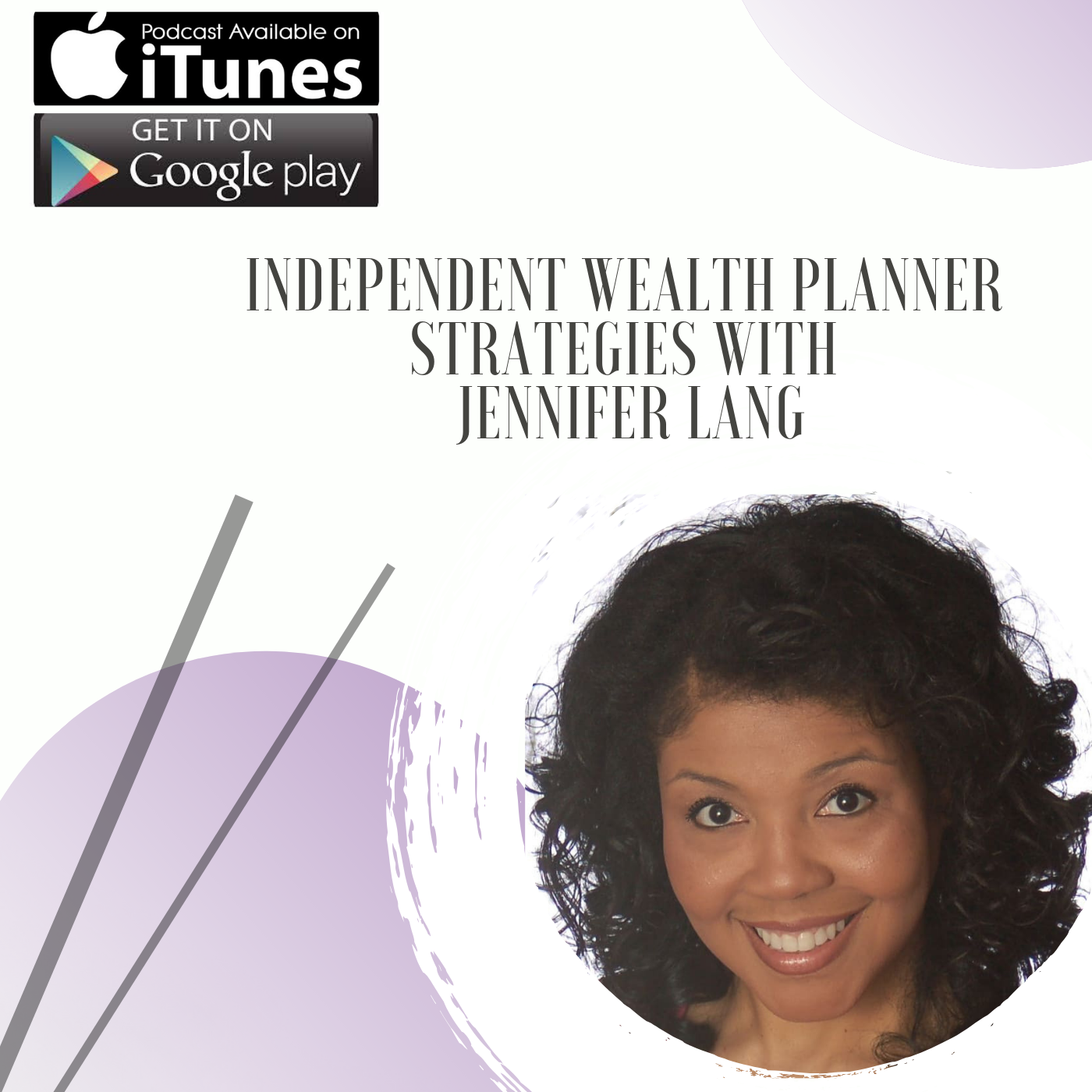 Independent Wealth Planner Strategies with Jennifer Lang Podcast Follow and Share
