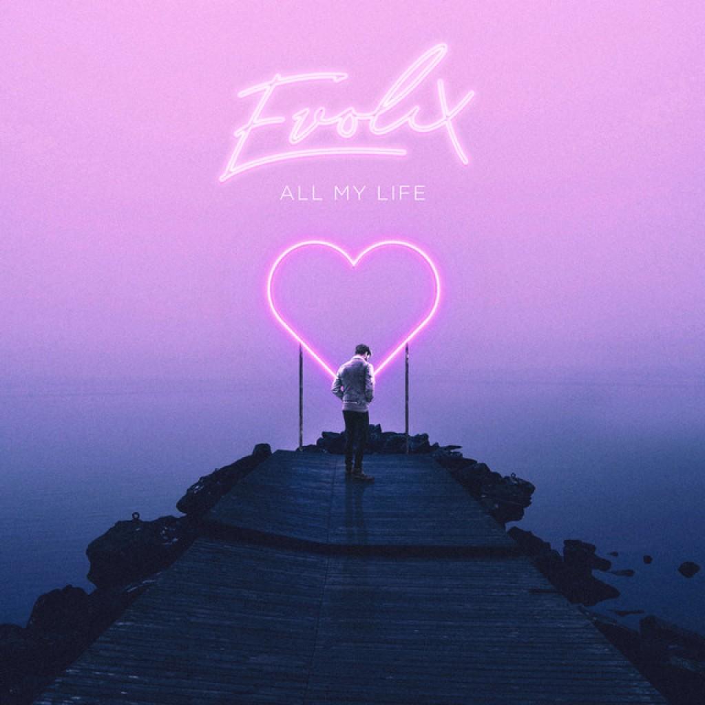 Evolix  All My Life