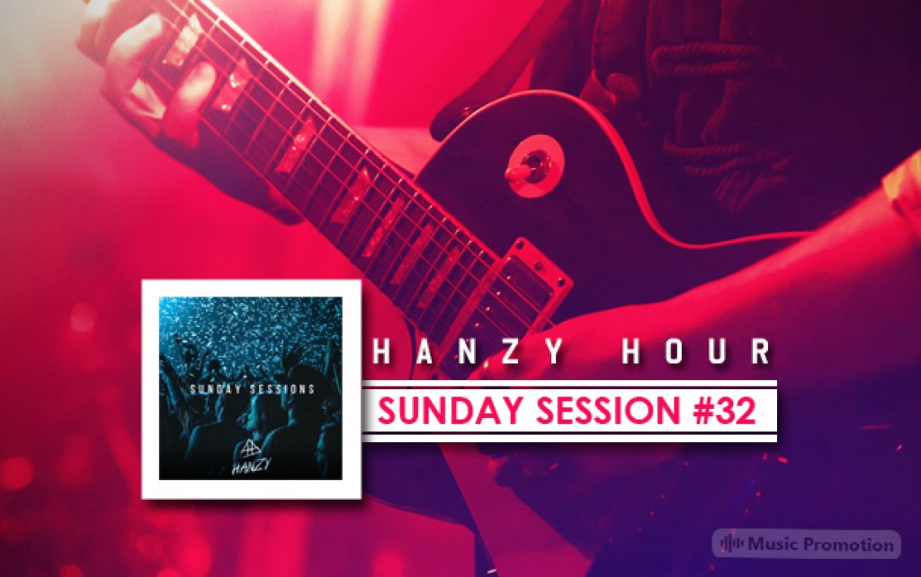 Hanzy Hour  Sunday Session 32Hanzy