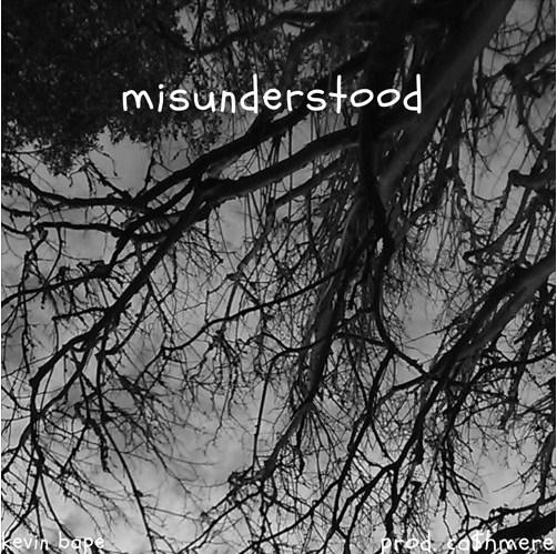 misunderstood byKevin Bape