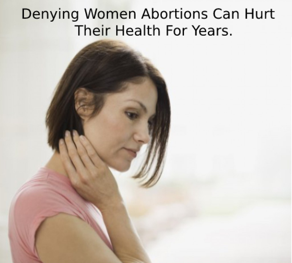 Denying Women Abortions Can Hurt Their Health For Years