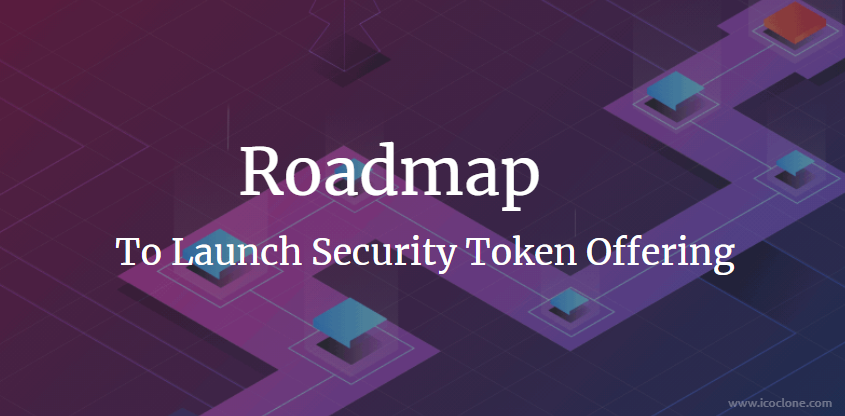 Roadmap for Launching Security Token Offering
