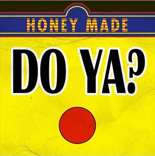 Do Ya by Honey Made