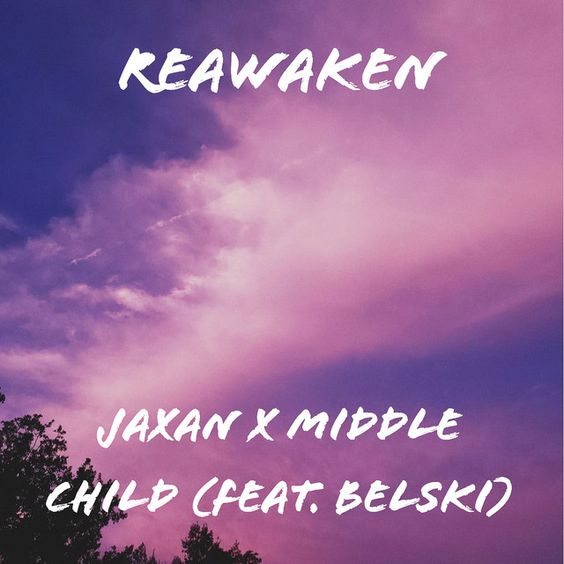 Reawaken by Middle Child