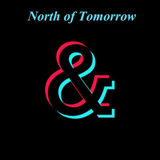 North of Tomorrow