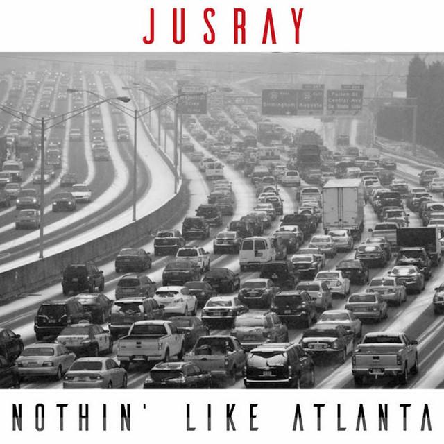 JUSRAY  Nothin Like Atlanta