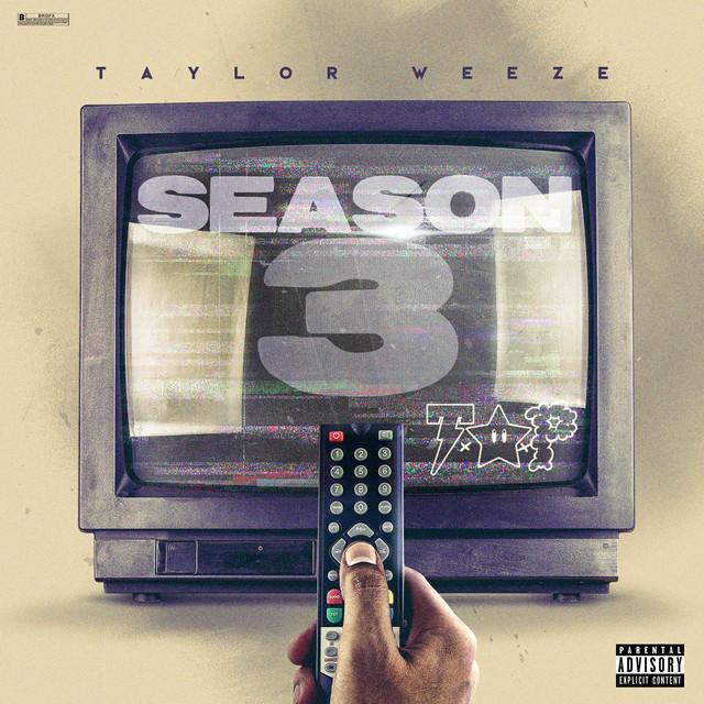 Season 3  Taylor Weeze
