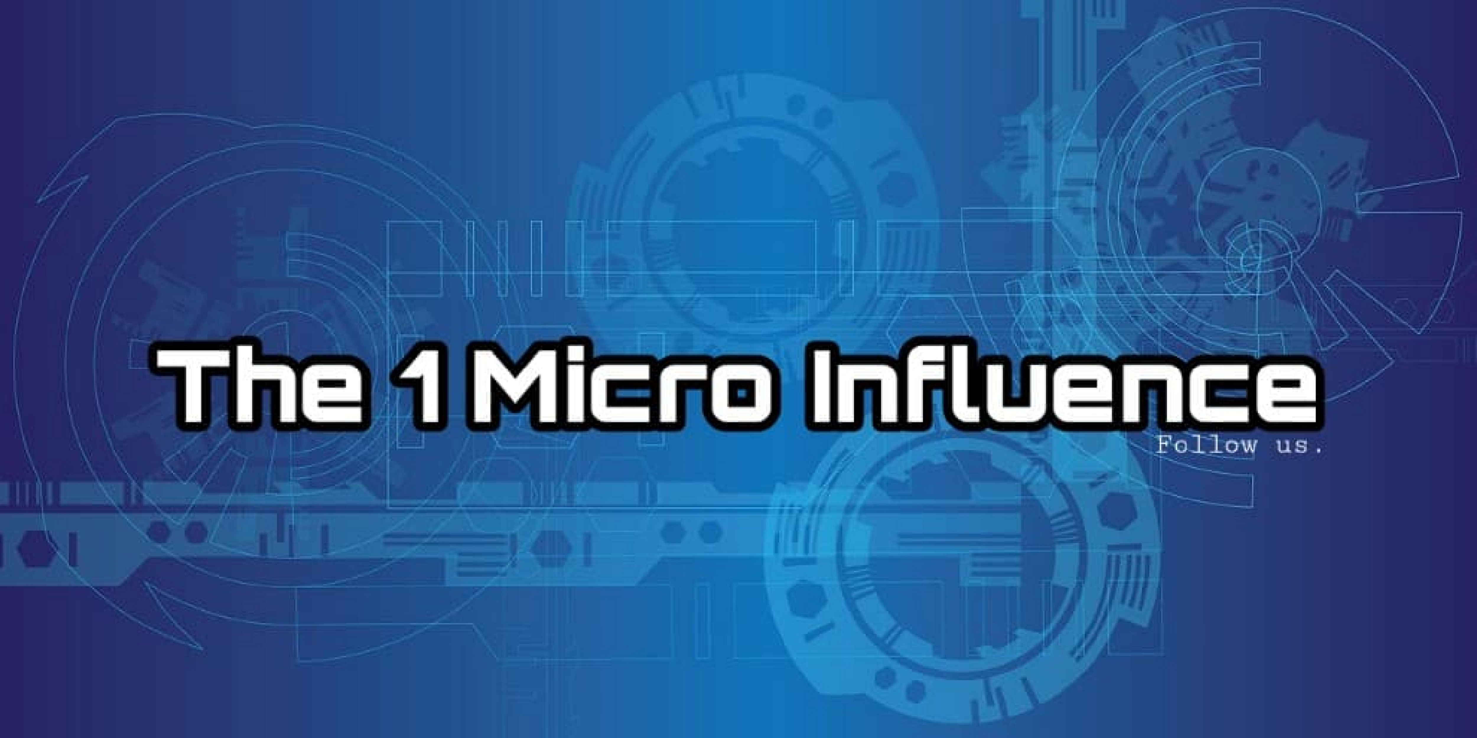 The 1 Micro Influence