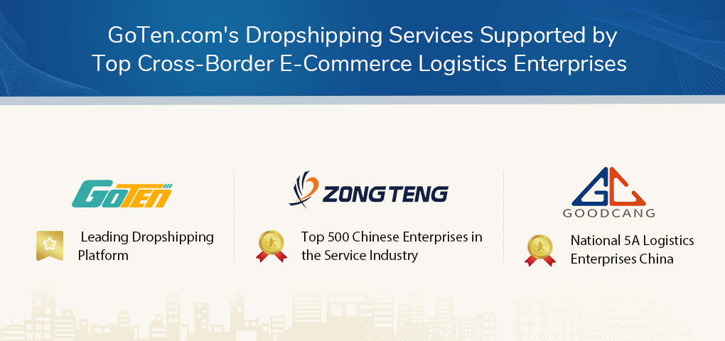 Pic 1 GoTen Dropshipping Services Backed by Top Cross Border E Commerce Logistics Enterprises