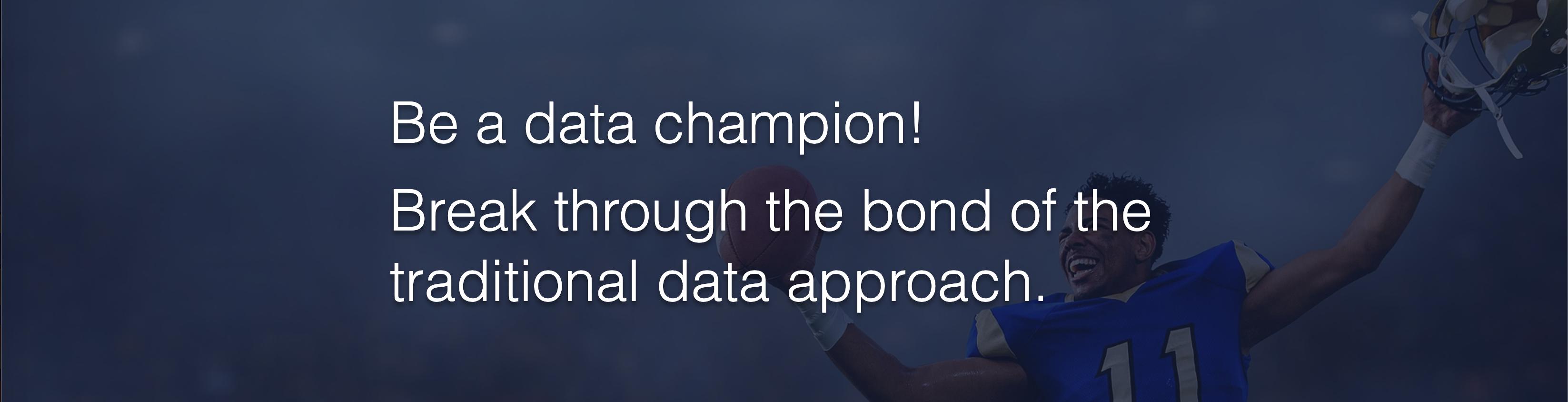 Be a data champion