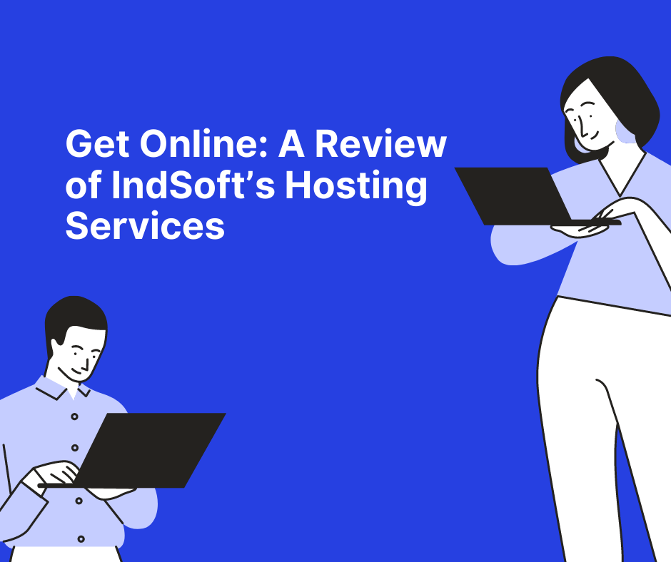 Get Online A Review of IndSoft s Hosting Services