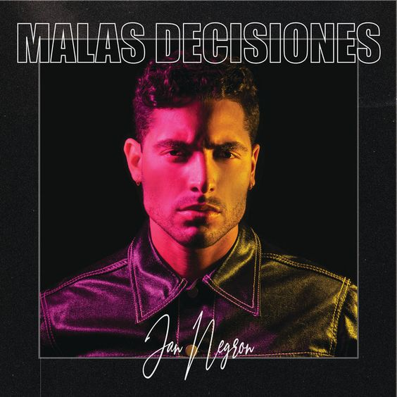 Malas Decisiones by Jan Negron