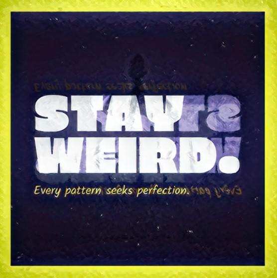 Stay WeirddrieW yatS