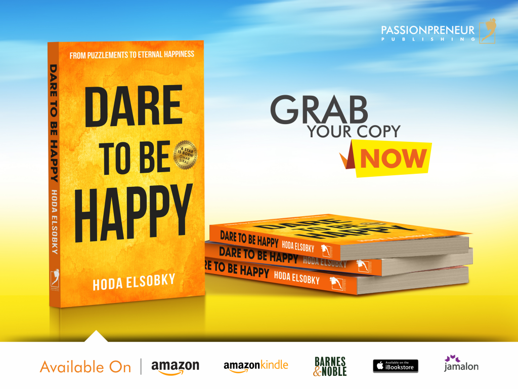 Passionpreneur Publishing DARE TO BE HAPPY By Hoda Elsobky
