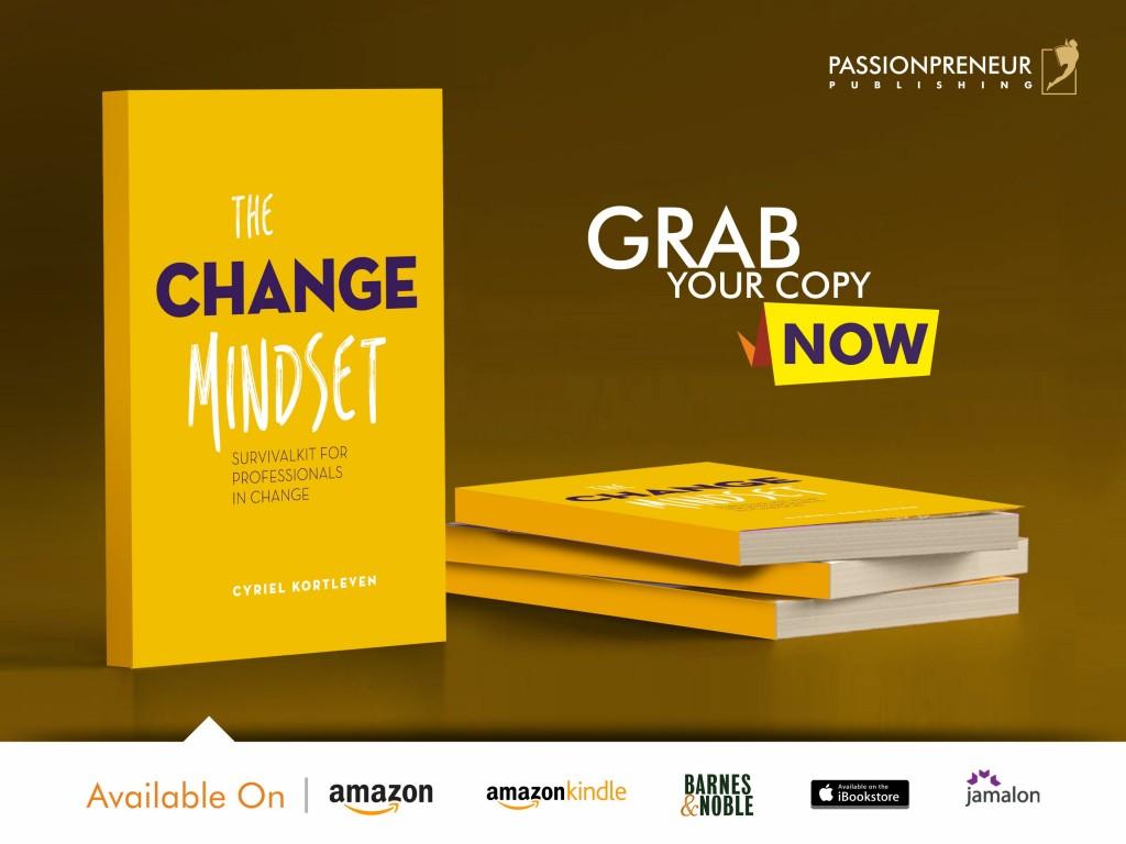 Passionpreneur Publishing  THE CHANGE MINDSET  Cyriel Kortleven