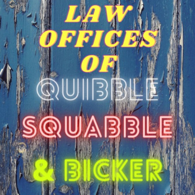 Law Offices of Quibble Squabble and Bicker