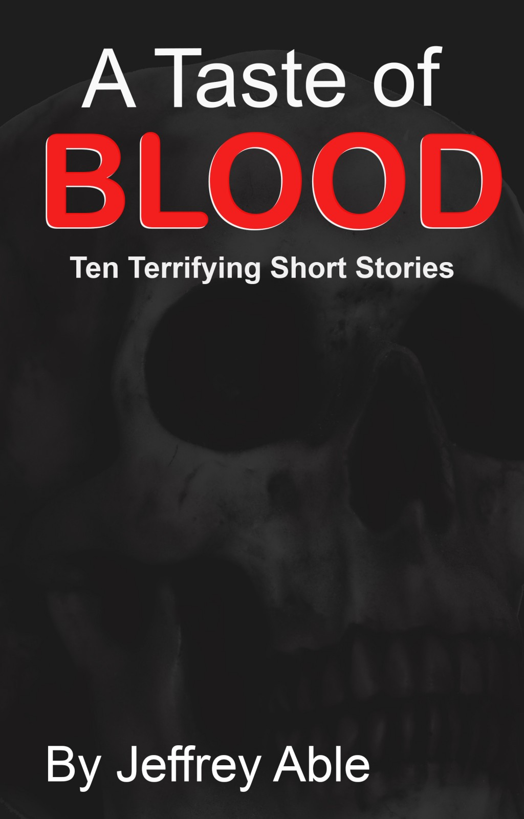 'A Taste of Blood: Ten Terrifying Short Stories,' will be FREE on Thanksgiving and Black Friday