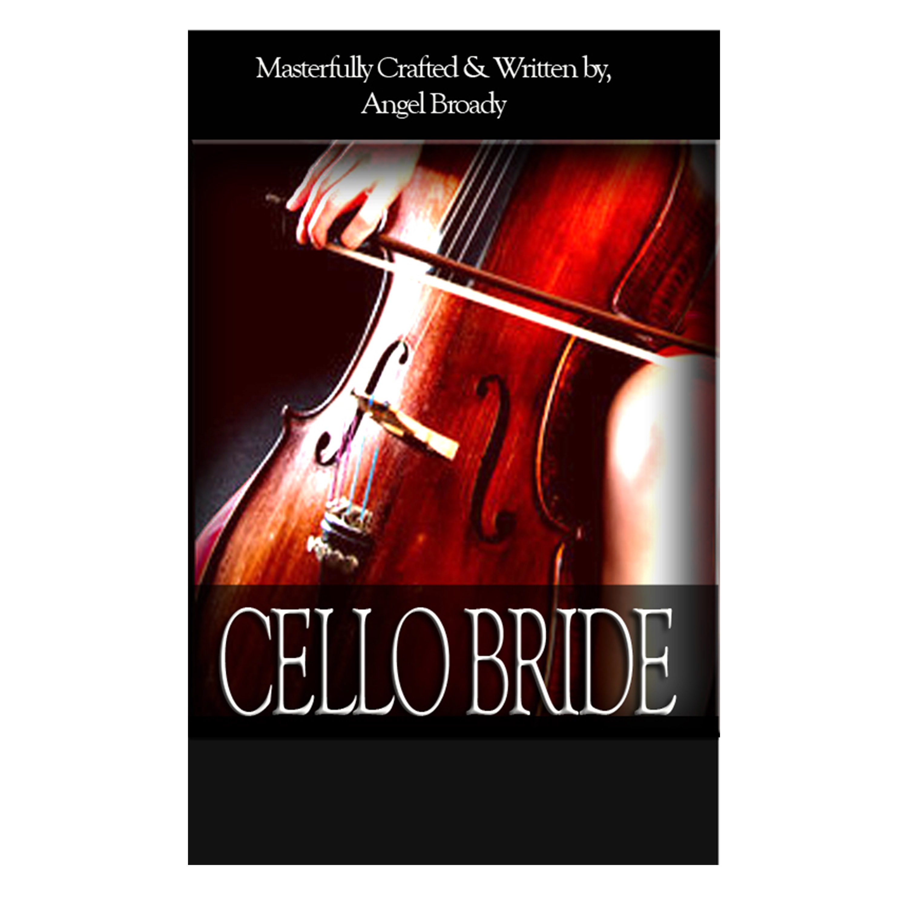 Cello Bride Book 1 Book Cover  Awarded 4 stars