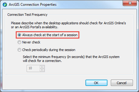 The ArcGIS Connection Properties dialog box with the Always check at the start of a session option checked.