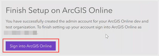Click 'Sign into ArcGIS Online' to complete the account set up in ArcGIS Online.