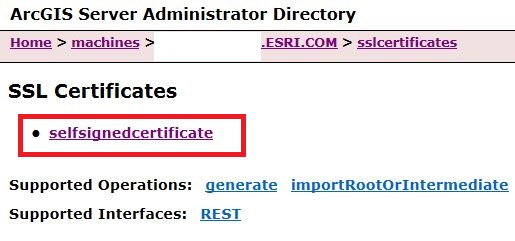 Image of selfsignedcertificate path selection in ArcGIS Server Administrator Directory