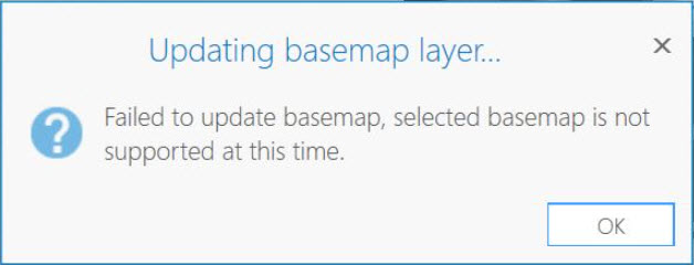 Image showing the error message: Failed to update basemap, selected basemap is not supported at this time