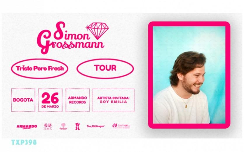 Simon Grossmann  ¨ TRISTE PERO FRESH tour ¨