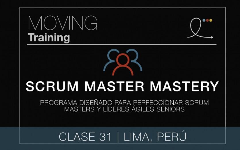 SCRUM MASTER MASTERY PROGRAM - CLASE 31