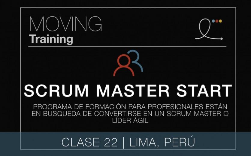 SCRUM MASTER START PROGRAM - CLASE 22