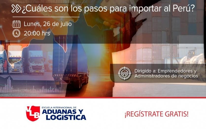 EVENTO ONLINE ¿Cuáles son los pasos para importar al Perú?