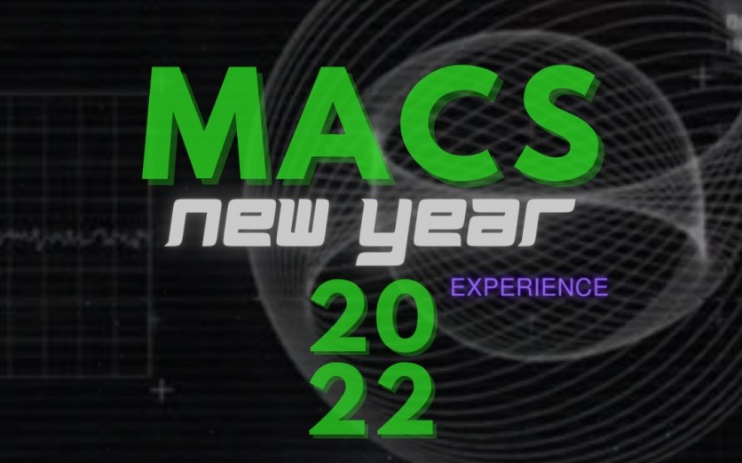 MACS NEW YEAR EXPERIENCE 2022