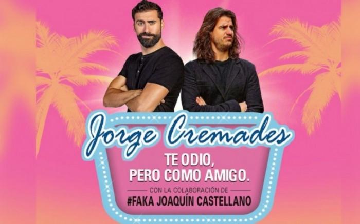 Jorge Cremades | Te odio pero como amigo /  / Joinnus