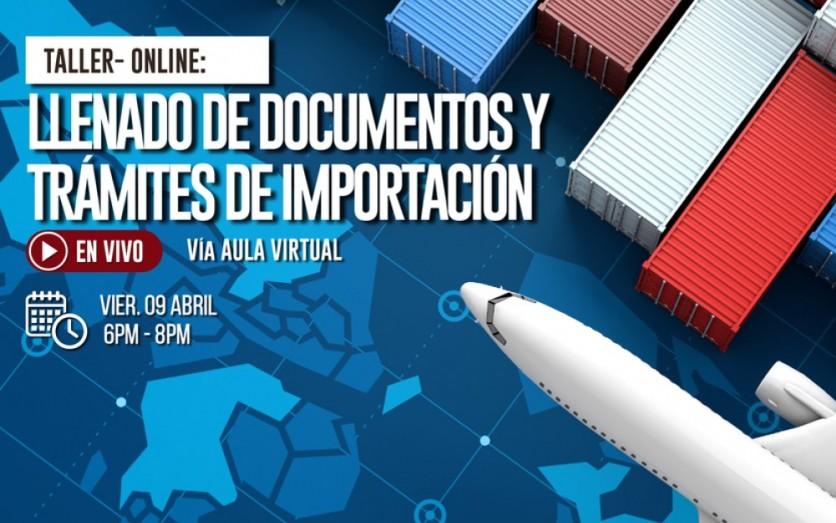 TALLER-PRÁCTICO : LLENADO DE DOCUMENTOS Y TRÁMITES DE IMPORT