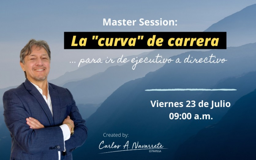Master Session: CURVA DE CARRERA, de ejecutivo a directivo