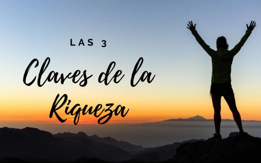 LAS 3 CLAVES DE LA RIQUEZA (VIA ZOOM)