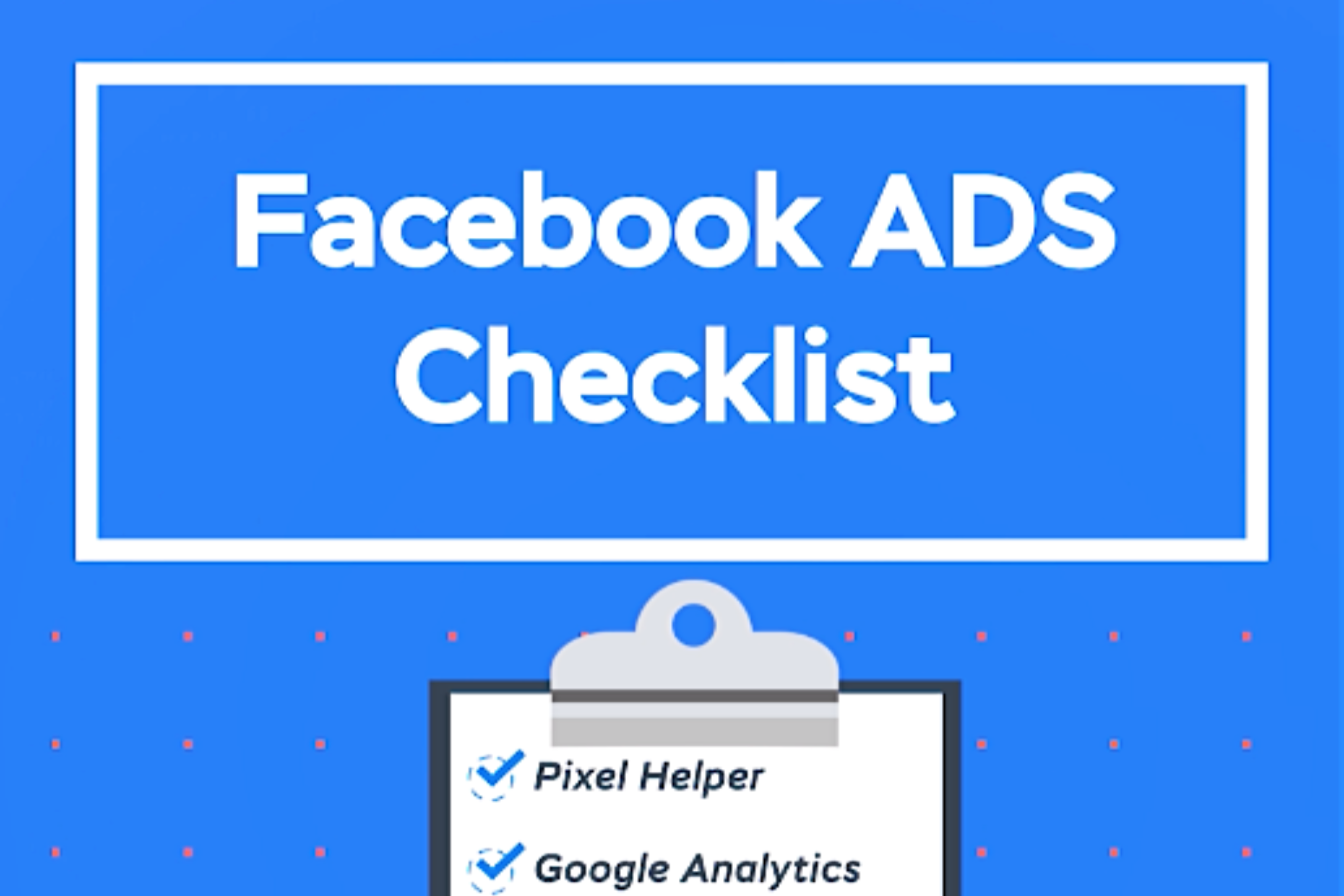 Jumper's Facebook Ads Checklist Will Take You from Fail to Scale