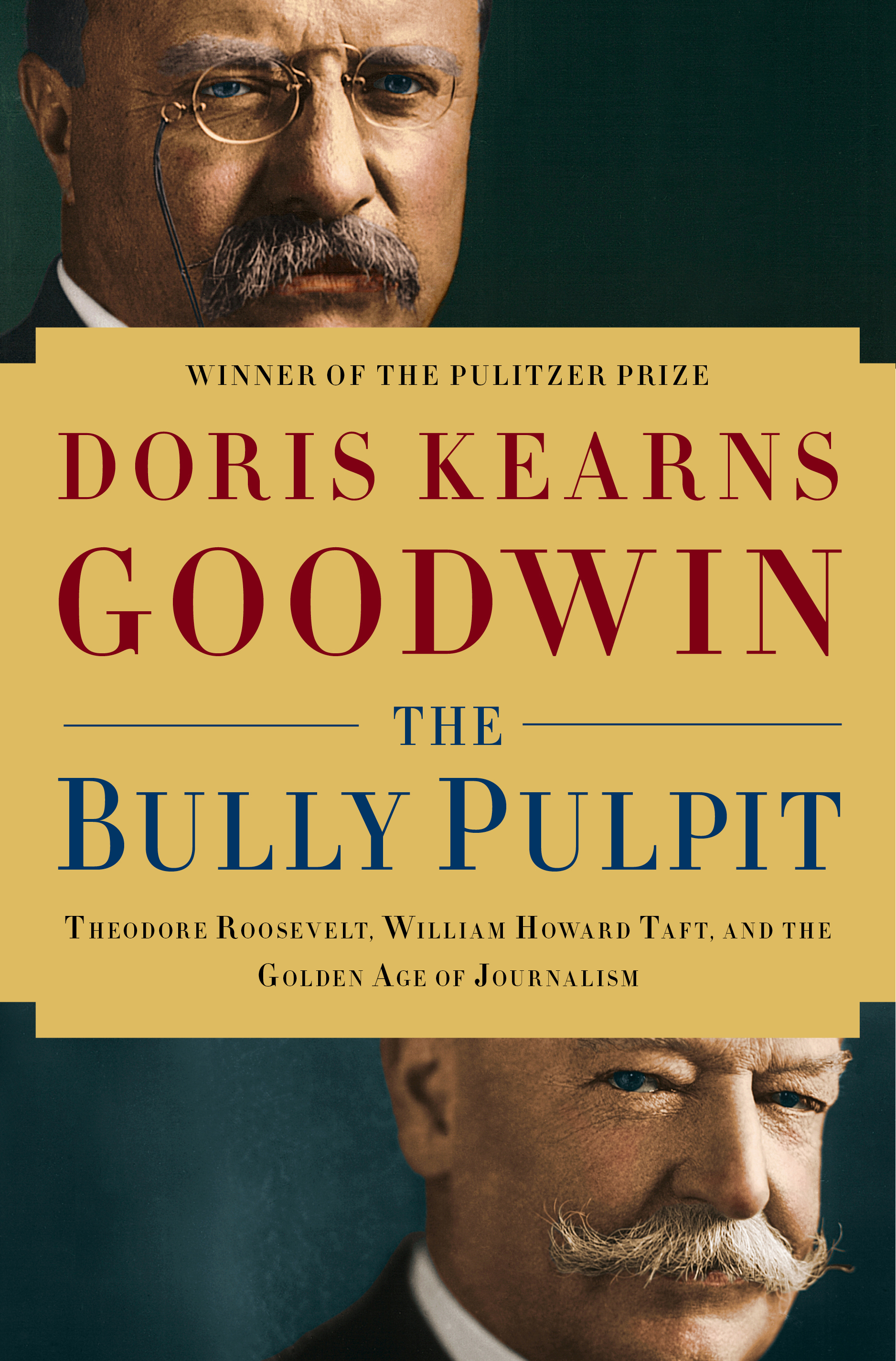 The bully pulpit  theodore roosevelt%2c william howard taft%2c and the golden age of journalism