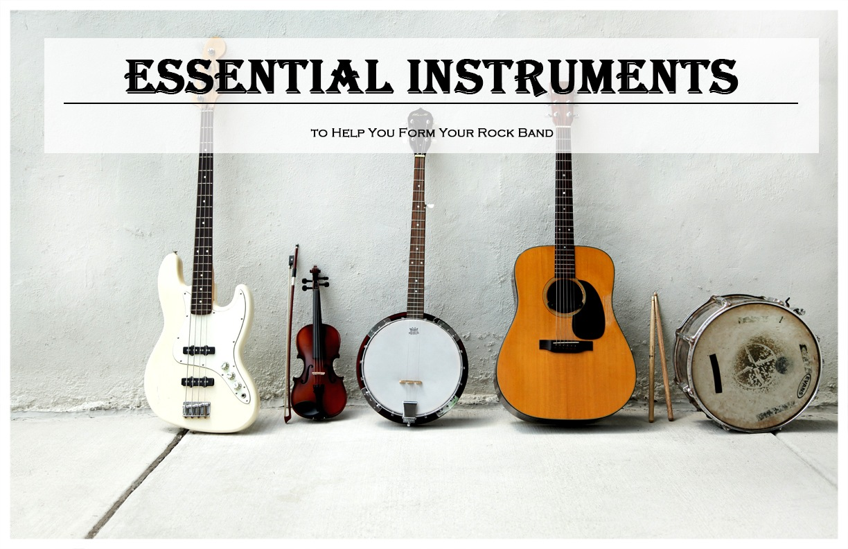 Essential Instruments to Help You Form Your Rock Band