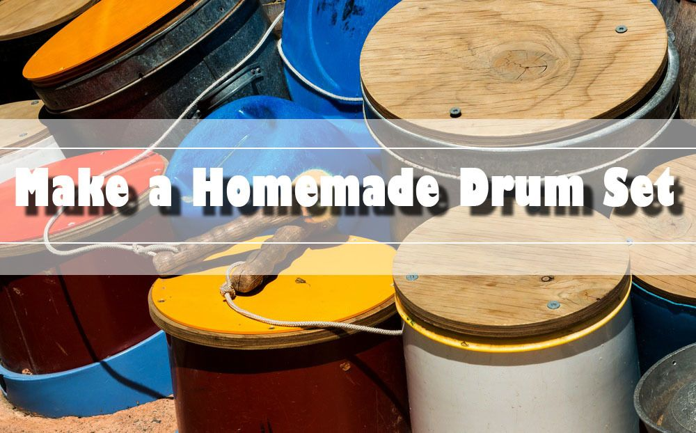 to Make a Homemade Drum Set