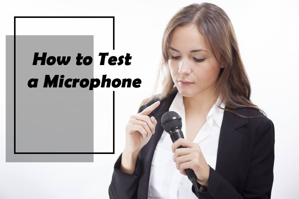 How to Test a Microphone