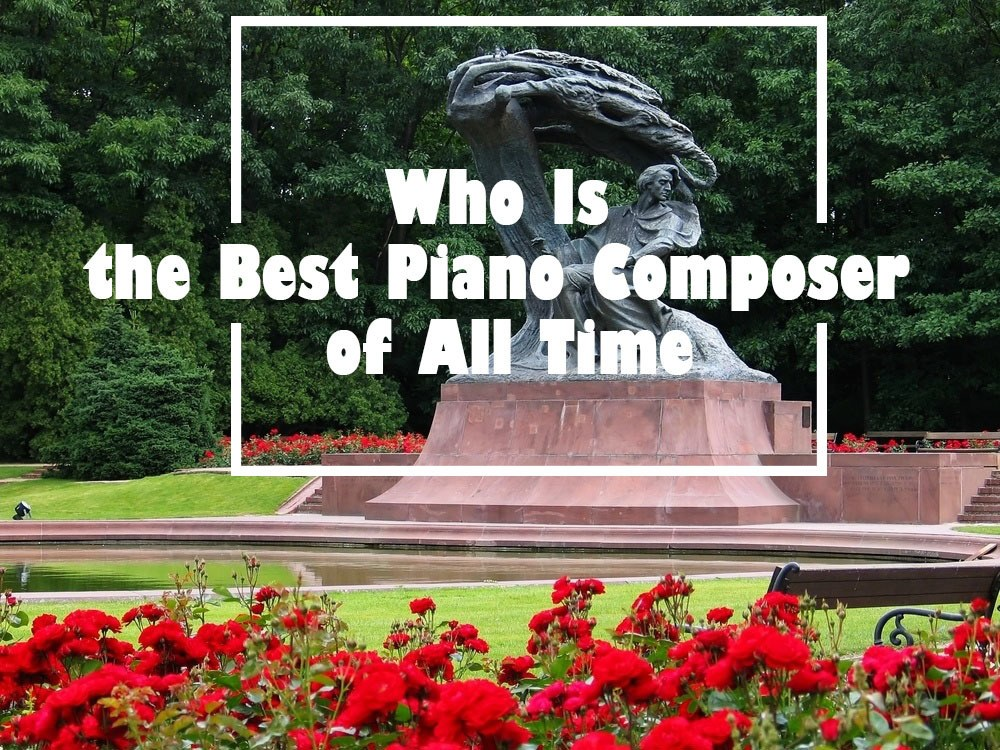 Who Is the Best Piano Composer of All Time
