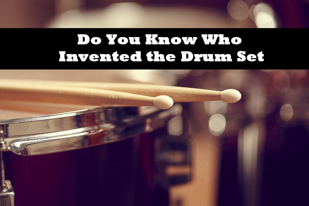 Do You Know Who Invented the Drum Set