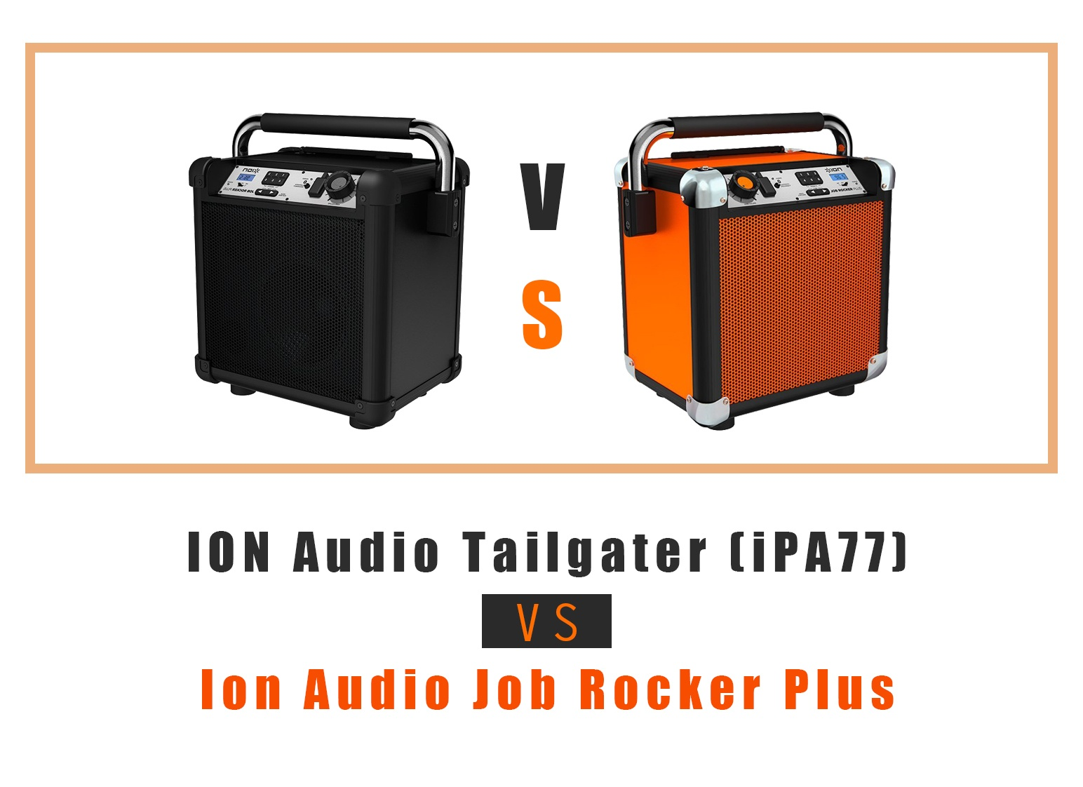ION Audio Tailgater (iPA77) VS Ion Audio Job Rocker Plus