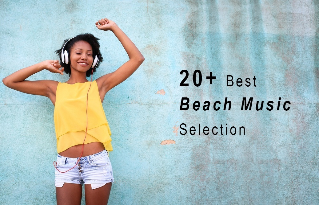 20+ Best Beach Music Selection for an Unforgettable Summer