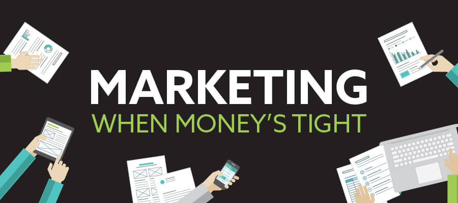 Marketing when money's tight - marketing in an economic downturn