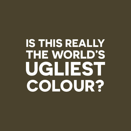 20 Times the World's Ugliest Colour was Actually Quite Lovely