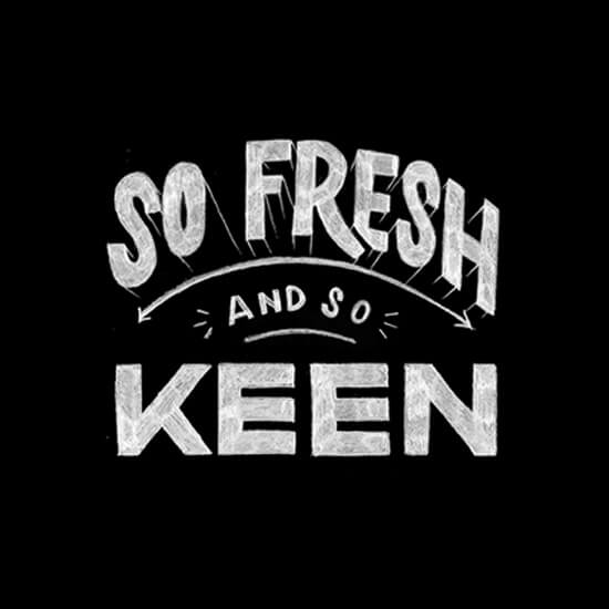 So Fresh and So KEEN