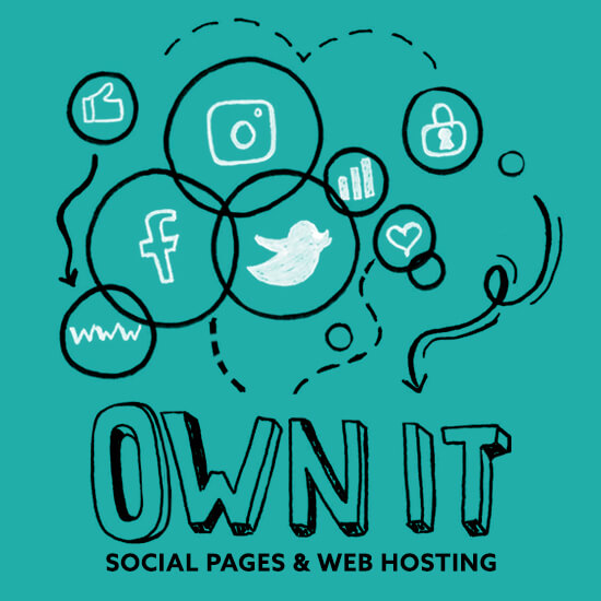 Own it: The Importance of Owning your Social Pages & Web Hosting